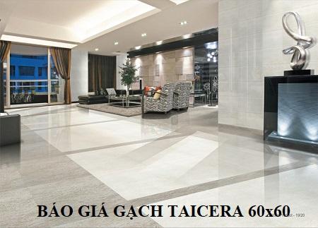 Bảng báo giá gạch lát nền Taicera 60×60 Đẹp – Sang – Giá tốt nhất 2019
