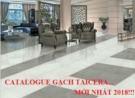 Catalogue gạch Taicera – Cập nhật mẫu ĐẸP – SANG – HOT nhất 2019
