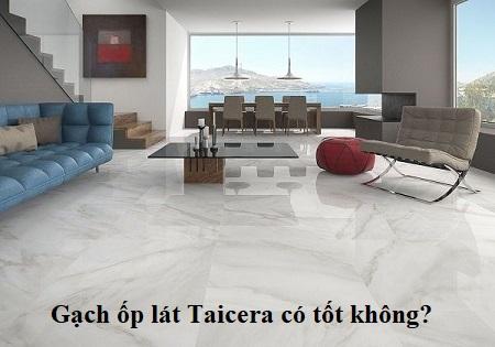 Gạch Taicera có tốt không