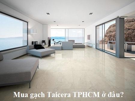 Bật mí: Đại lý gạch Taicera tại TPHCM miễn phí vận chuyển, chiết khấu cao