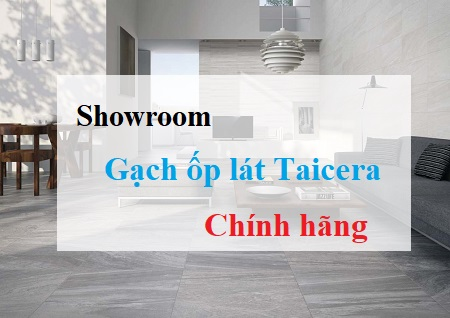Showroom gạch Taicera