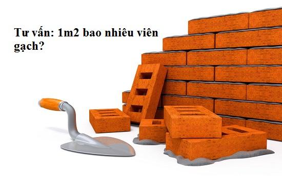 1m2 tường bao nhiêu viên gạch? Tính số gạch cho tường 100, 110, 220,…