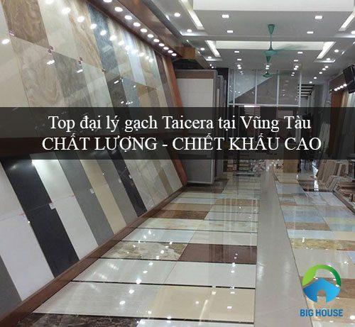 Top đại lý gạch Taicera tại Vũng Tàu Chất lượng – Chiết khấu Cao nhất