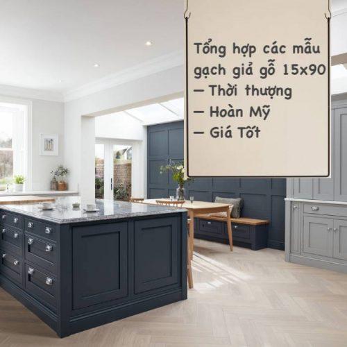 BST Gạch giả gỗ 15×90 Đẹp hoàn mỹ kèm Bảng giá chi tiết