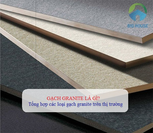 Gạch granite là gì? Phân loại gạch granite đồng chất, 2 da, kỹ thuật số…