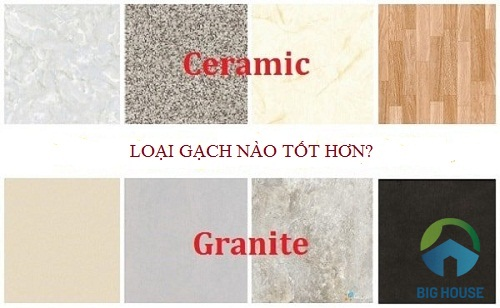 gạch granite và ceramic loại nào tốt hơn