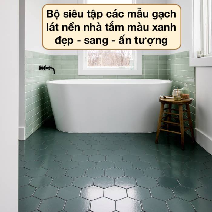 Bộ gạch lát nền nhà tắm màu xanh Chống Trơn – Giá Rẻ 2021