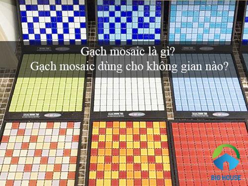 Gạch mosaic là gì? Sáng tạo với gạch mosaic cho không gian Ấn tượng