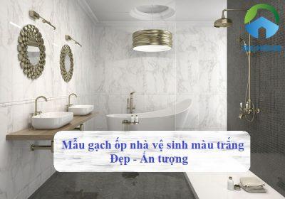 Gợi ý Top mẫu gạch ốp nhà vệ sinh màu trắng Đẹp Hiện Đại