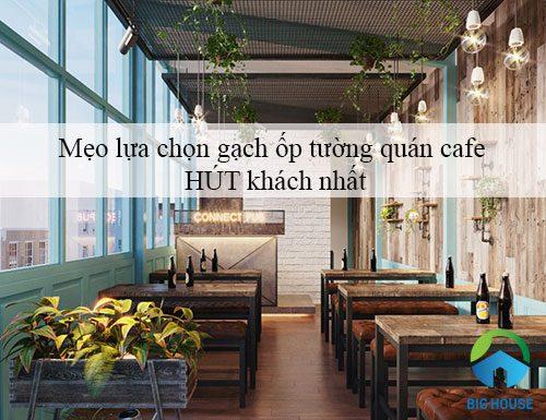 99 Mẫu gạch ốp lát quán cafe Đa phong cách – Hút khách nhất