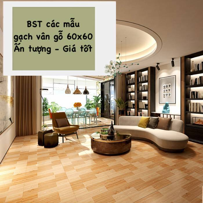 Mẫu Gạch vân gỗ 60×60 Đẹp kèm Bảng giá chuẩn 2021
