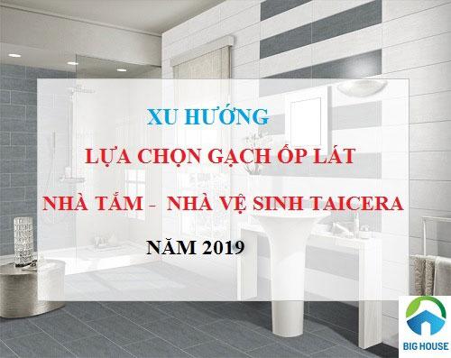Mẹo chọn gạch lát nền nhà vệ sinh Taicera An toàn và Bảng giá 2019