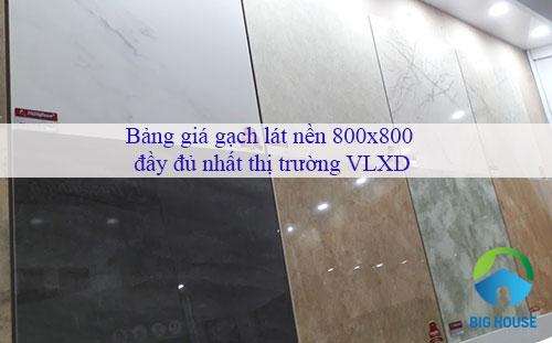 Bảng giá gạch lát nền 800×800 Đầy đủ – Mẫu mới – Đa dạng nhất 2020